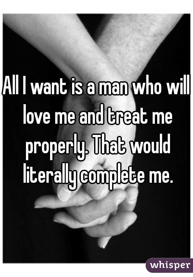 I want a man who will love me