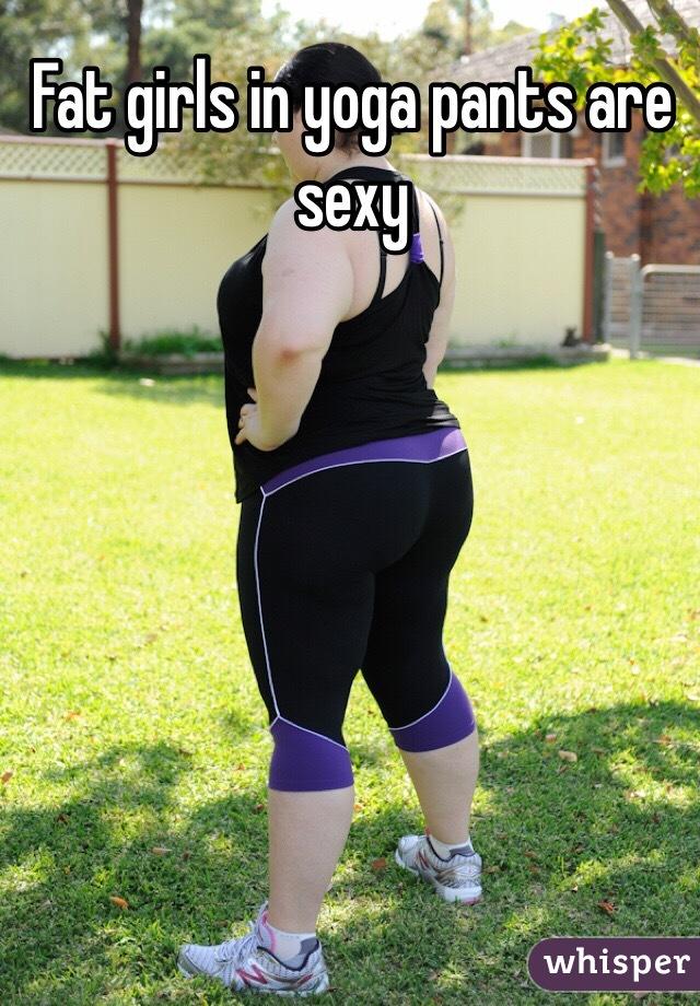 Fat girl yoga pants