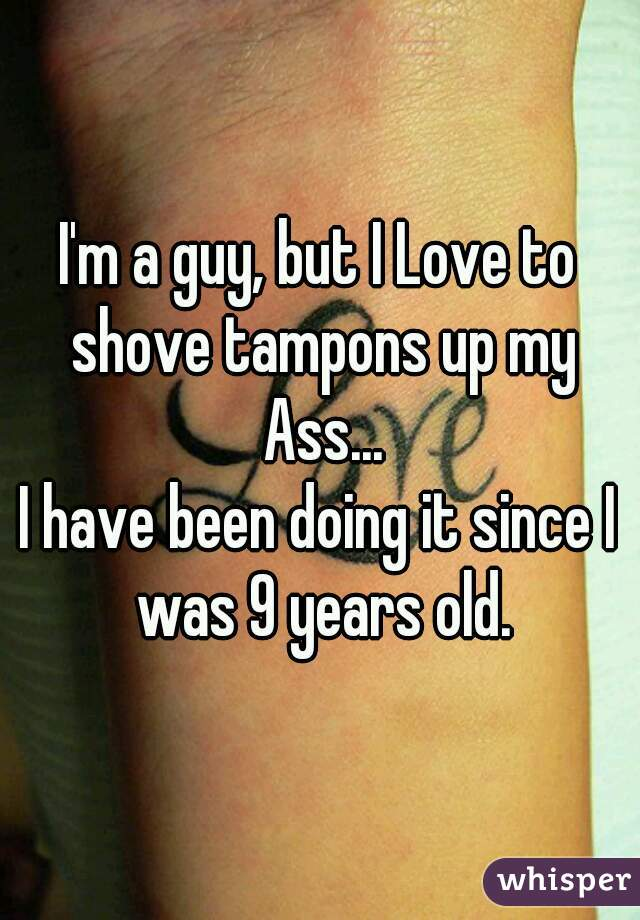 Tampon In My Ass
