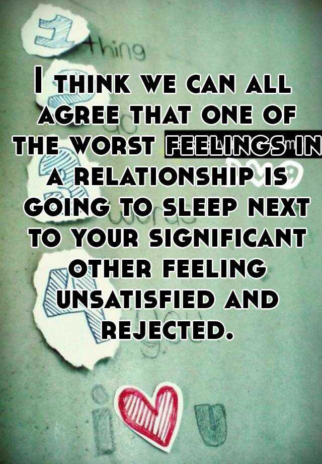 Feeling unsatisfied with relationship
