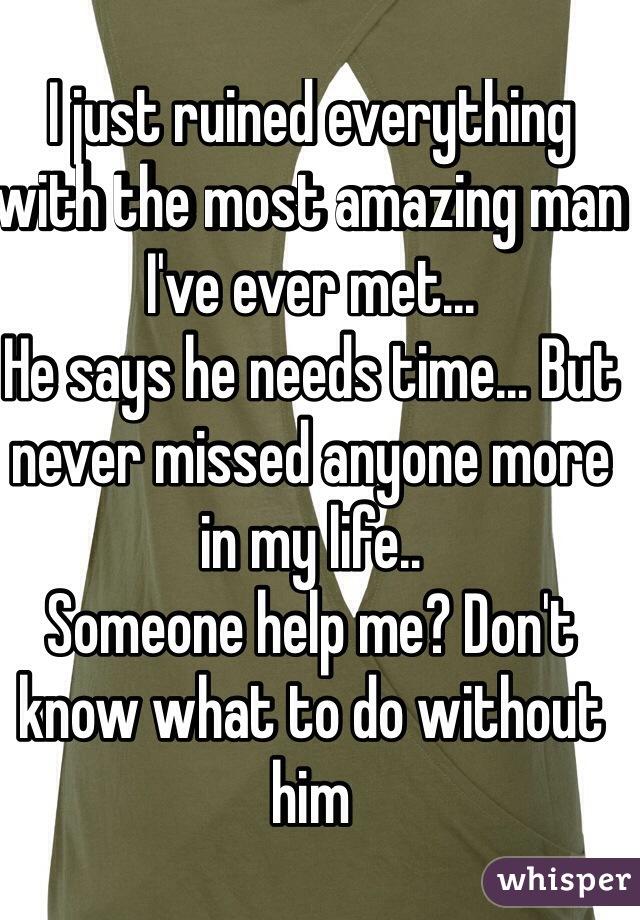 Says He Needs Time