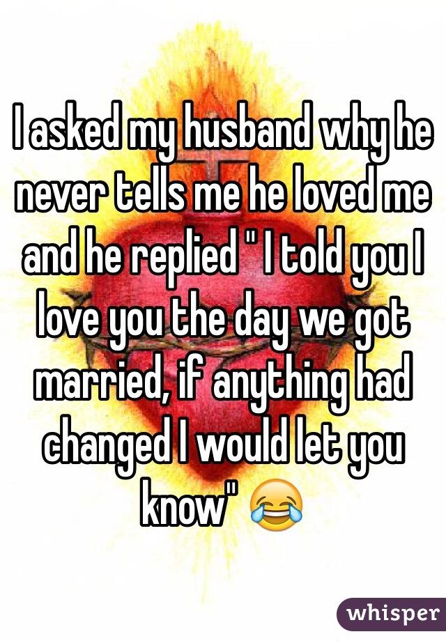 my husband never tells me he loves me