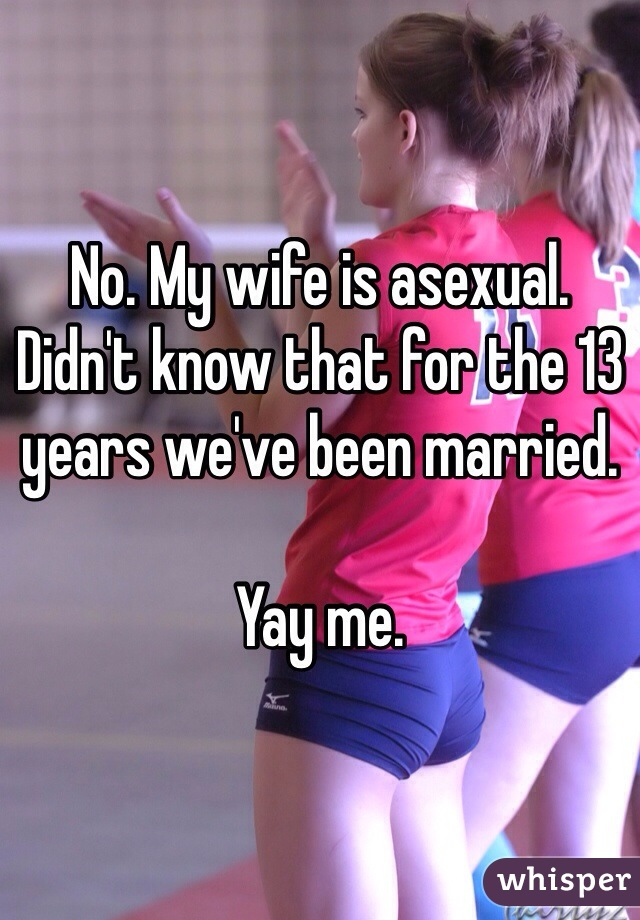 My asexual wife