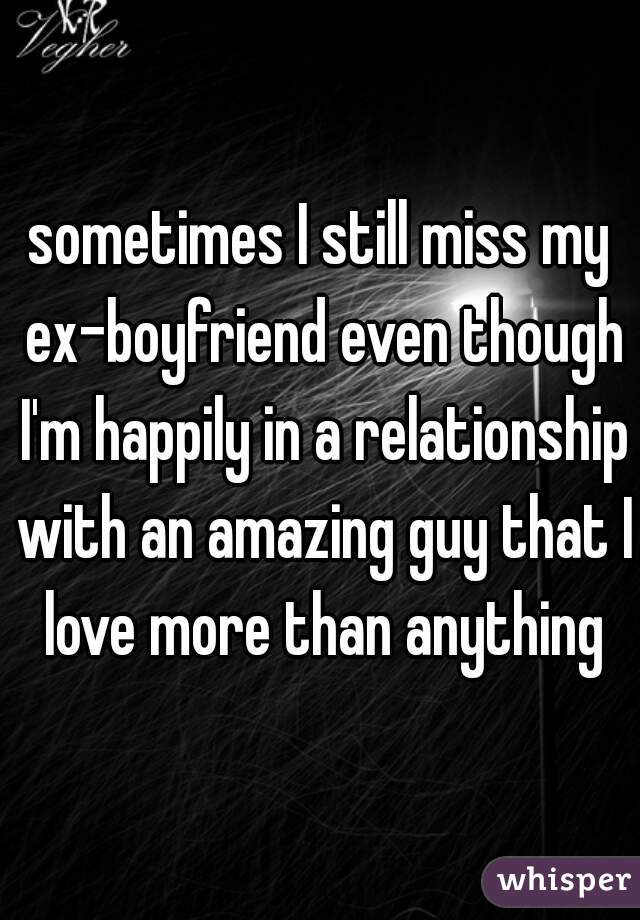 i still like my ex boyfriend