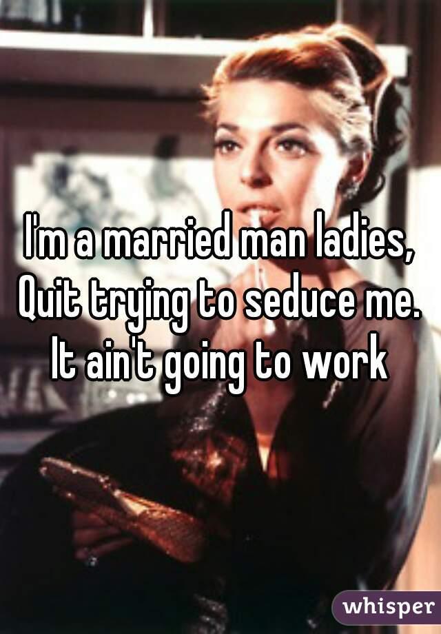 Seducing a married man