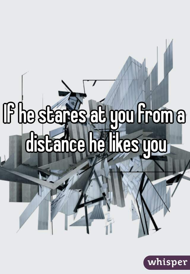 When a guy stares at you from a distance