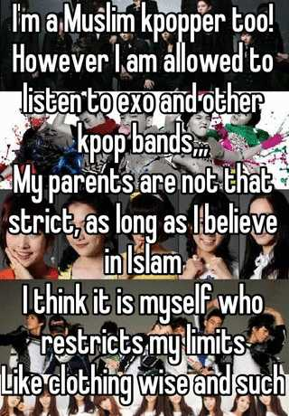 I'm a Muslim kpopper too! However I am allowed to listen to