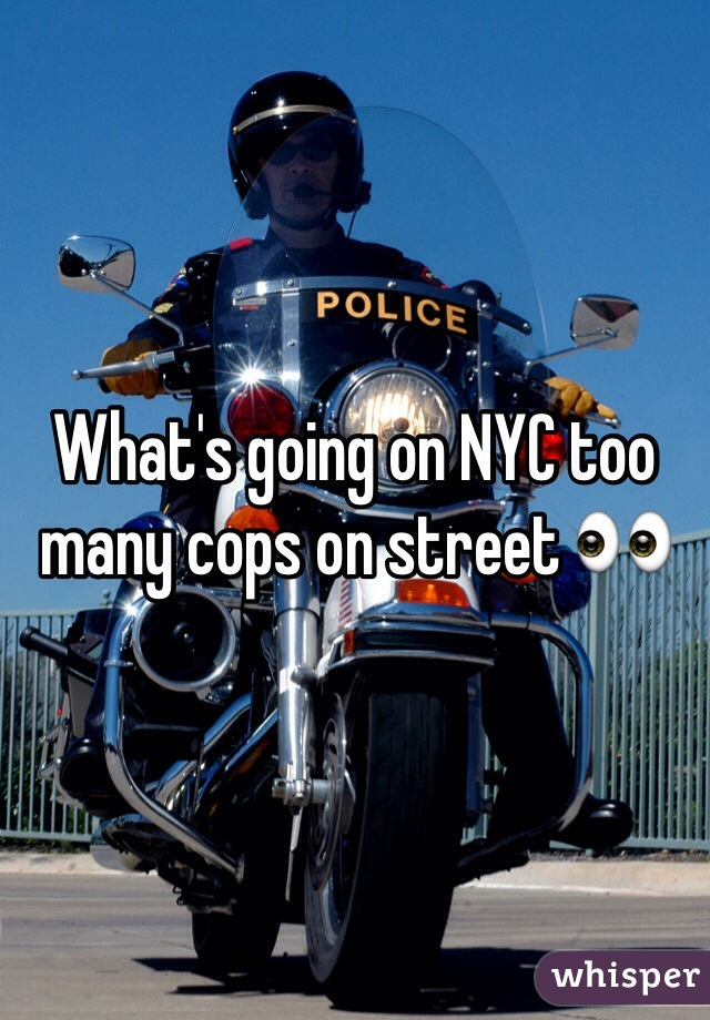 What's going on NYC too many cops on street 👀