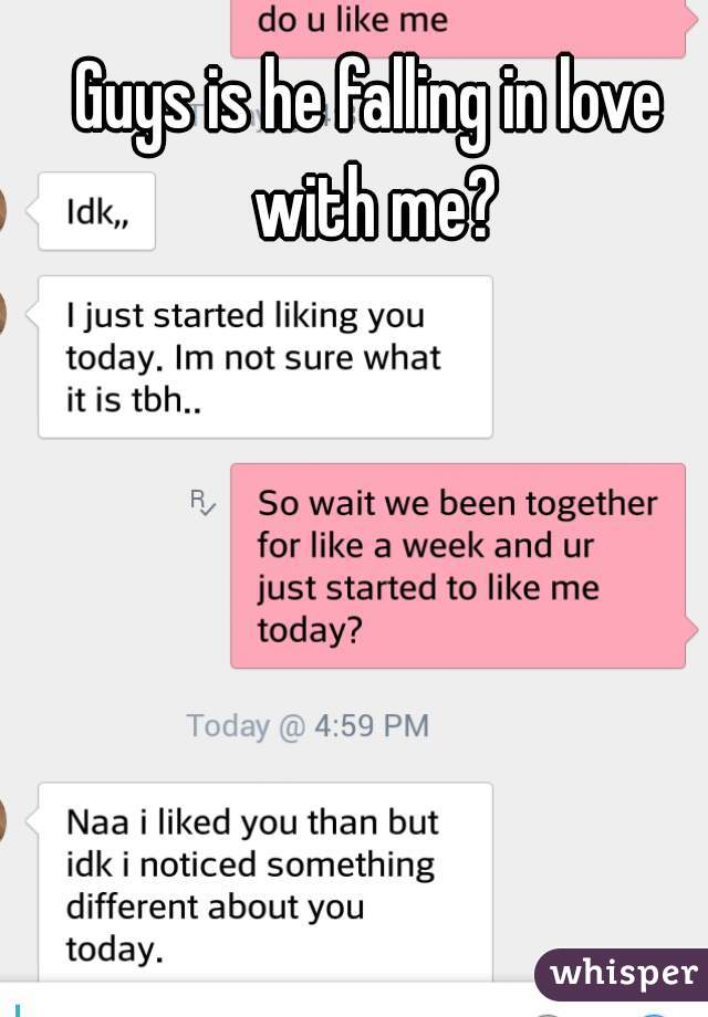 Guys is he falling in love with me?