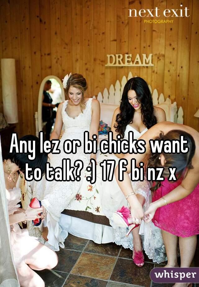Any lez or bi chicks want to talk? :) 17 f bi nz x