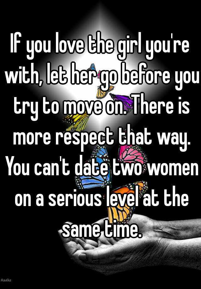 how to let her go and move on