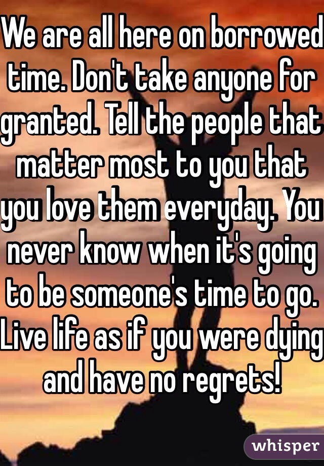 Dont take someones love for granted