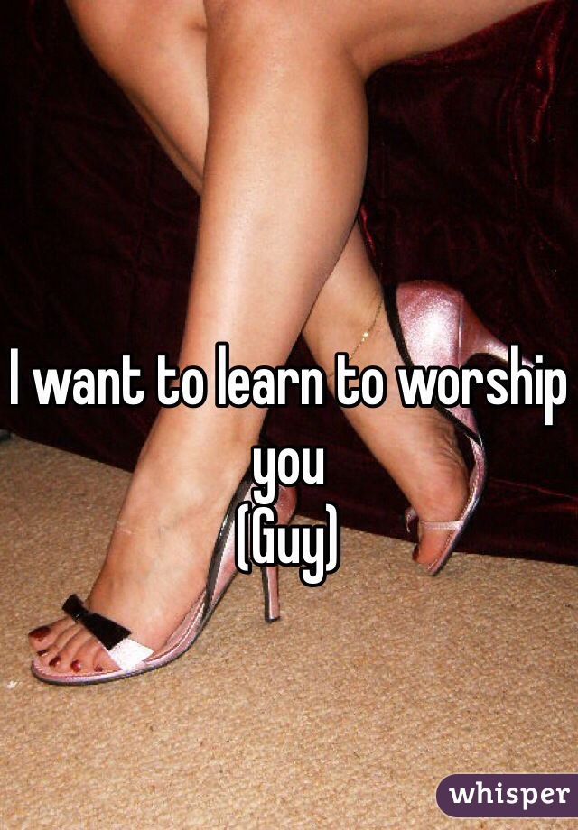 I want to learn to worship you (Guy)