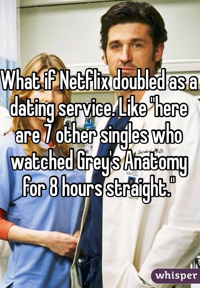 What if netflix doubled as a dating site