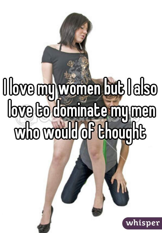 Women Who Love To Dominate Men