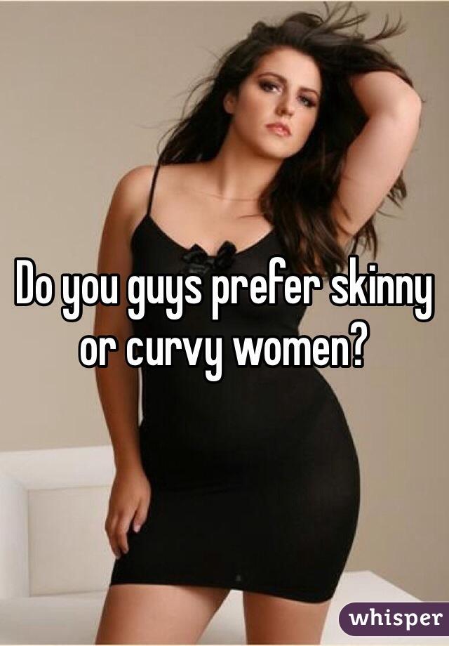 Men skinny why women prefer 5 Reasons