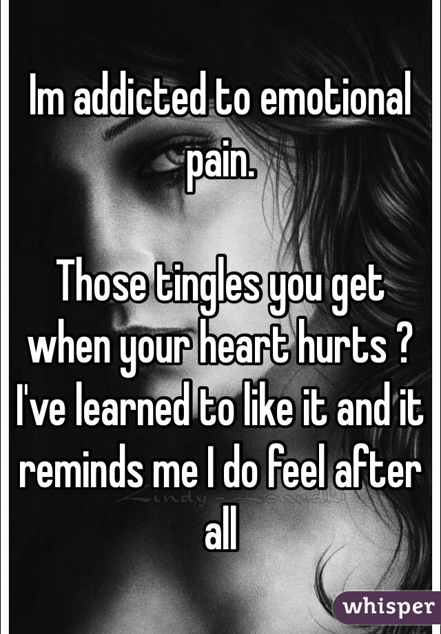 Can you be addicted to emotional pain
