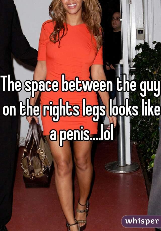 Penis between my legs
