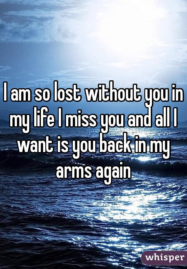 I want you back in my life