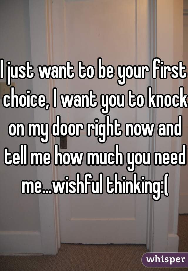 I Just Want To Be Your First Choice, I Want You To Knock On My Door Right  ... Part 96
