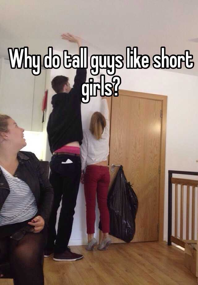 tall guys dating short girl Steffi said that she always dreamed of a tall, dark man to whisk her away, as did andrea, who responded that she only dates men who stand taller than 6 feet ok, these two women are 5-foot-11.