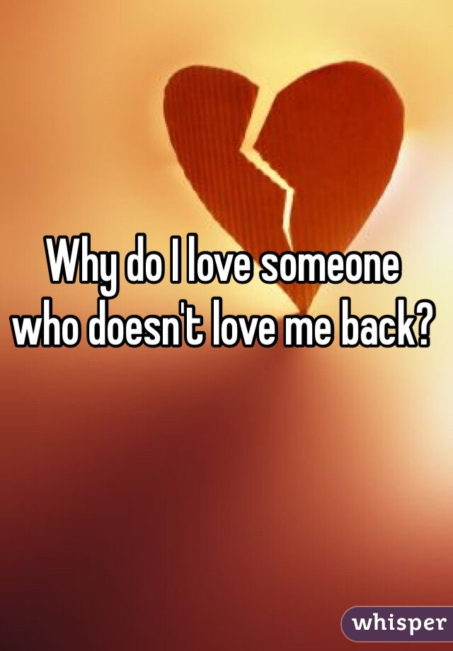 Love Love Me I Who Doesn Someone Back T