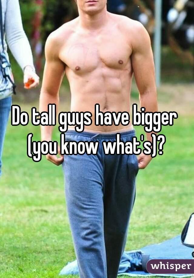 do tall men have bigger