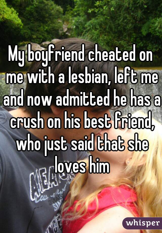 Cheated on him lesbian