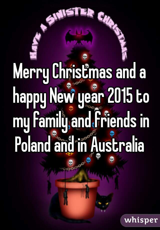 Merry Christmas and a happy New year 2015 to my family and friends ...