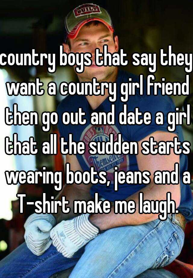I want to date a country girl