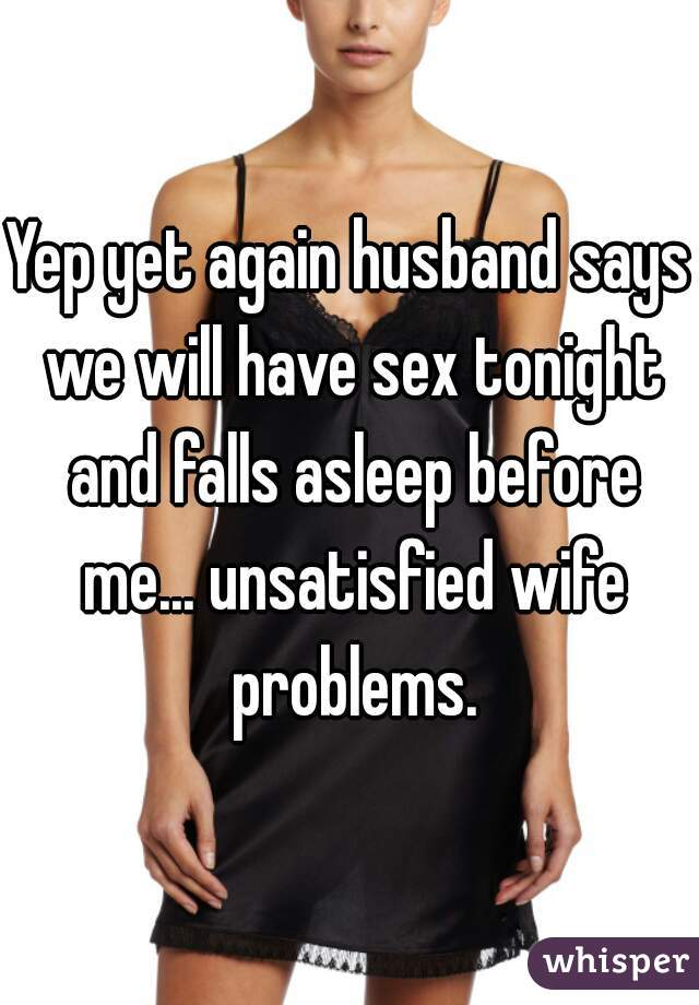 Wife unsatisfied by sex with husband