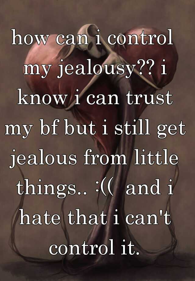 How to control my jealousy