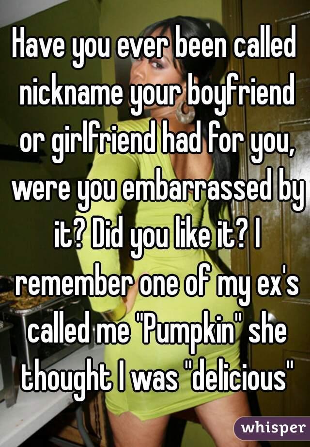 embarrassing nicknames for your boyfriend