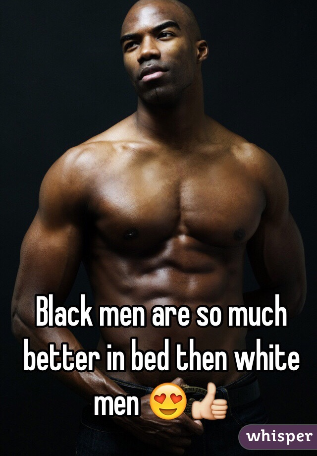 are black men better in bed