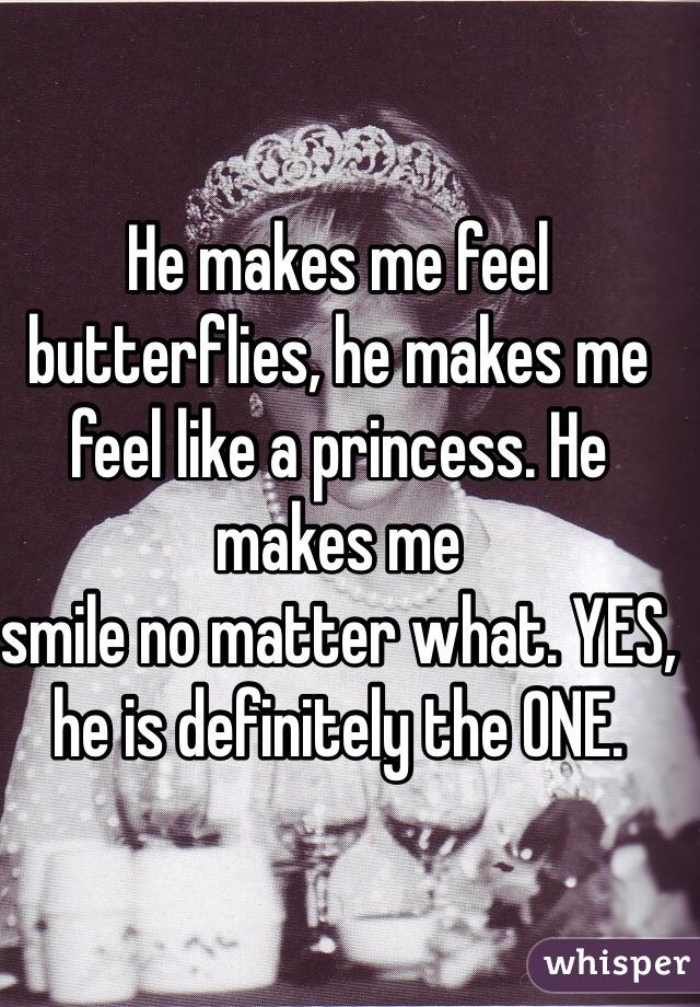 He Makes Me Feel Erflies Like A Princess