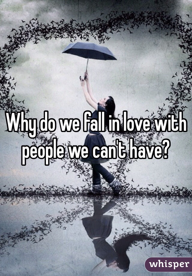 Why do we fall in love with certain people