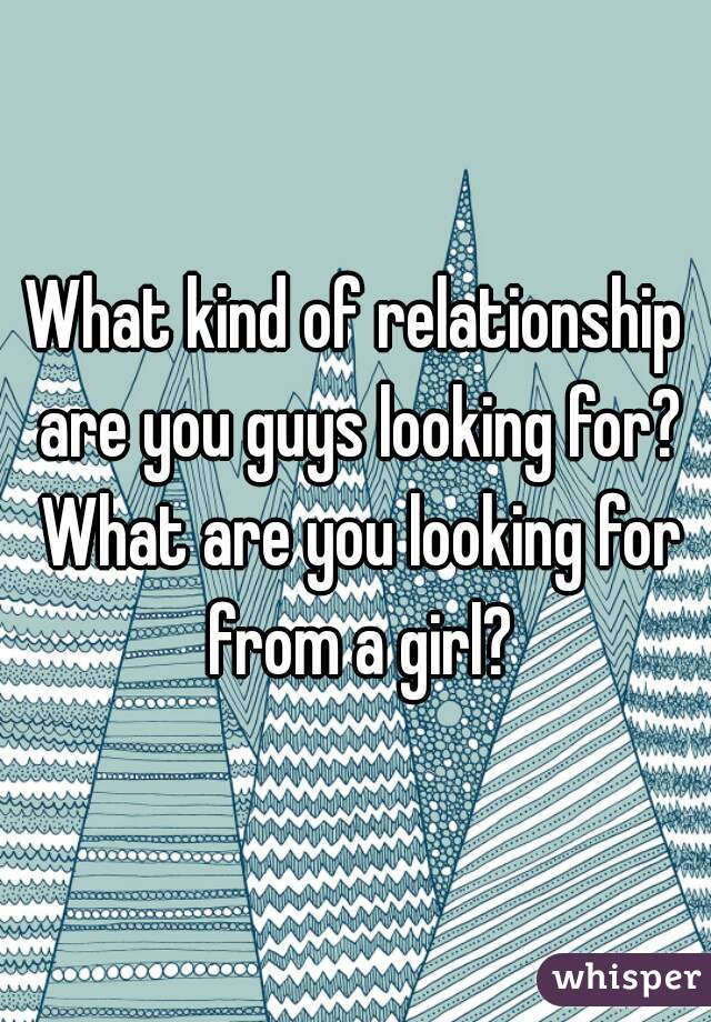 what guys are looking for in a girl