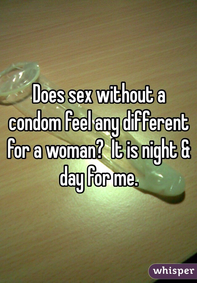 Does sex feel different with a condom