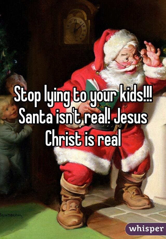 santa isnt real jesus christ is real - Jesus Santa