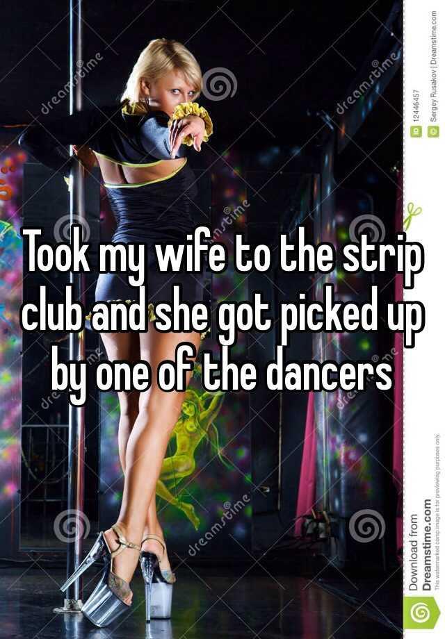 Take wife to strip club