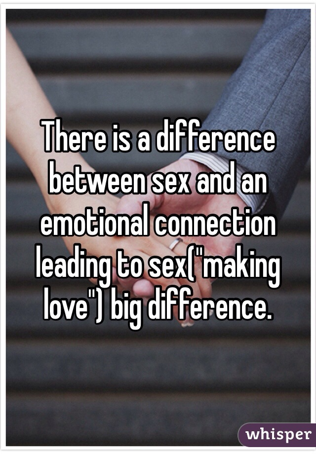 is there a difference between sex and making love