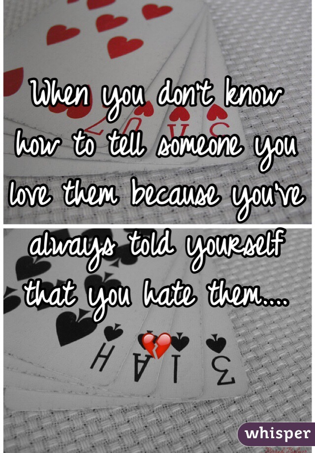 How to tell someone how you love them