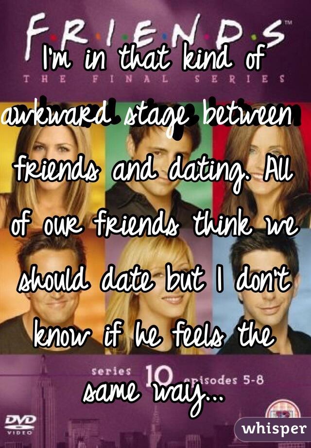 Dating awkwardness between friends