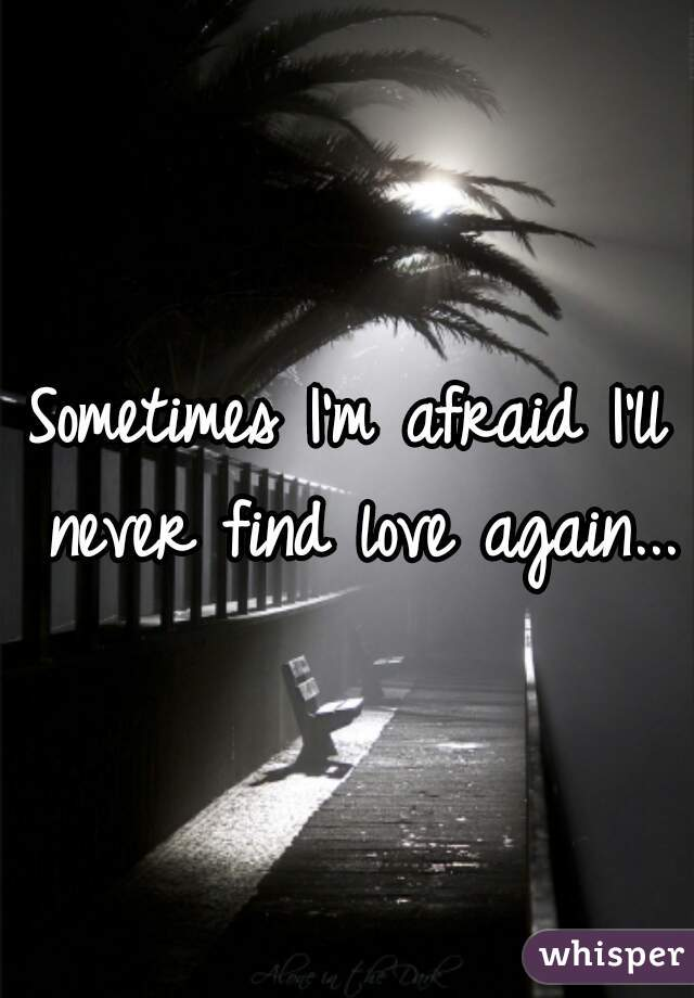 I need to find love again