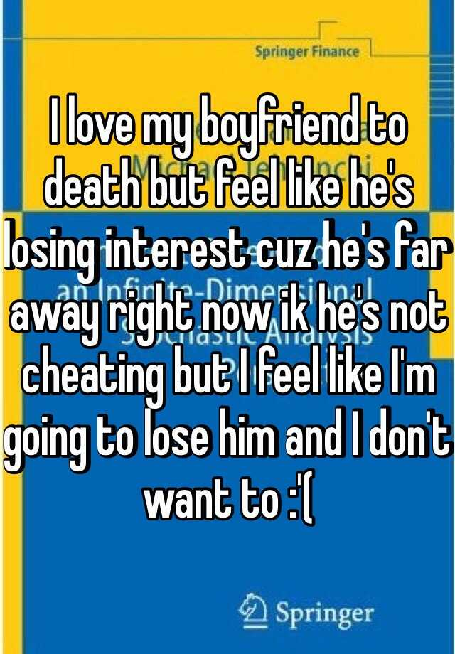 boyfriend is cheating or losing interest