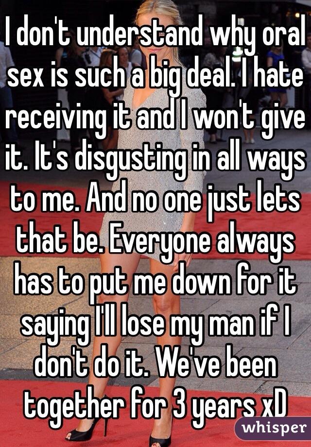 Cum down i find oral sex repulsive