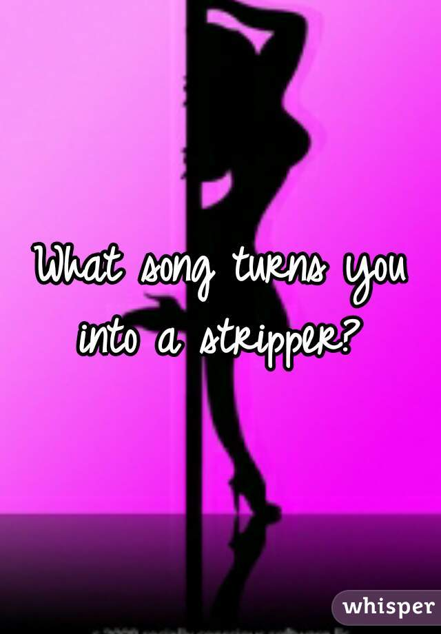stripper Song about