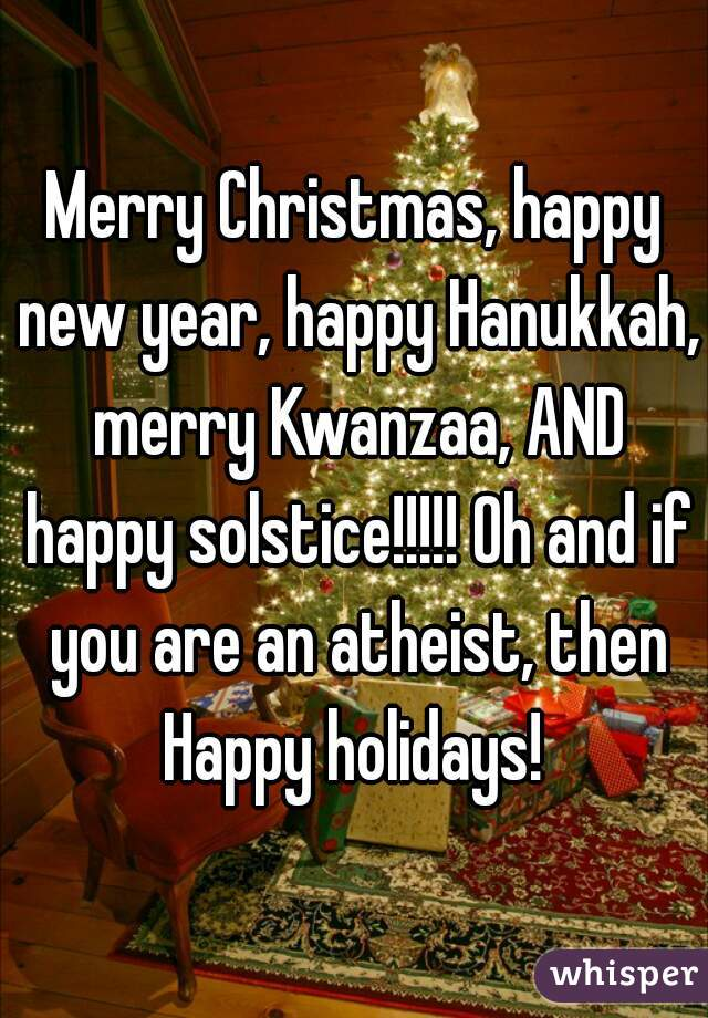 merry christmas happy new year happy hanukkah merry kwanzaa and happy solstice