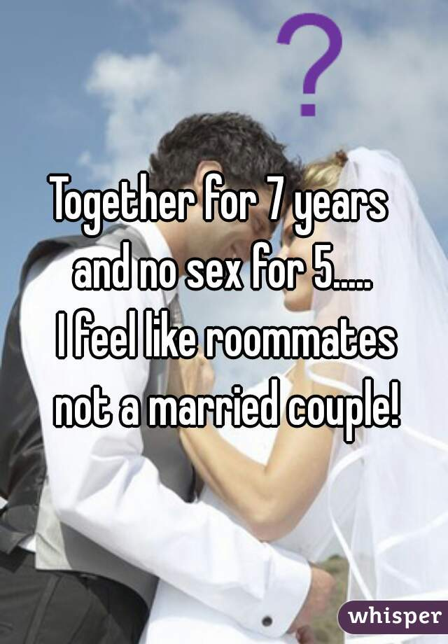 No sex in 5 years