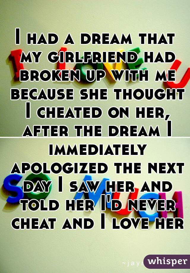 On Her Told I Cheated My I Girlfriend